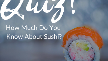 How Much Do You Know About Sushi?